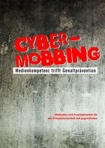 Cyber-Mobbing - Mediekompetenz trifft Gewaltprävention
